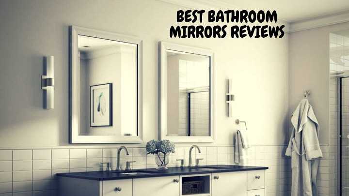 best mirrors for bathrooms best bathroom mirror reviews revealed sweet bathroom 17342 | Best Bathroom Mirrors Reviews min