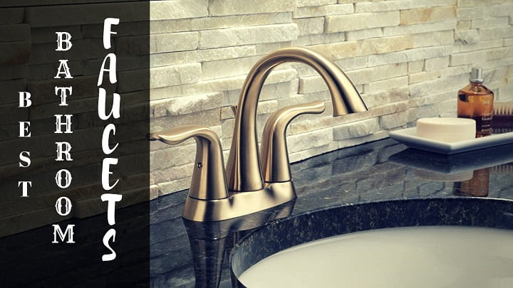 Best Bathroom Faucets For The Money 10 Unbiased Reviews